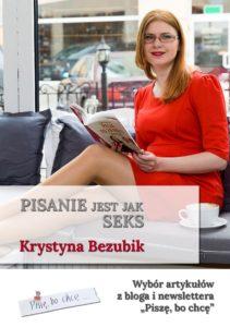 Pisanie jest jak seks. Krystyna Bezubik